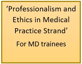 Professionalism and Ethics in Medical Practice Strand- For MD trainees