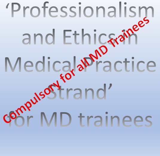 Professionalism and Ethics in Medical Practice Strand for MD Trainees