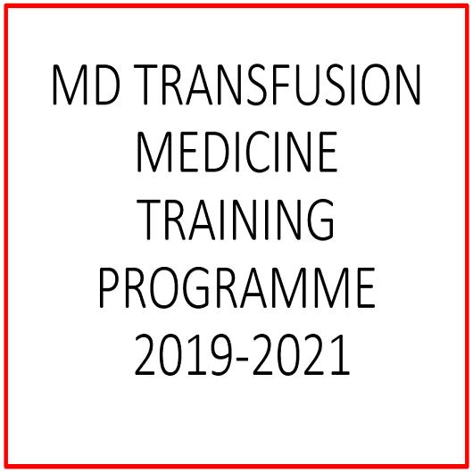 MD TRANSFUSION MEDICINE TRAINING PROGRAMME( 2019-2021)