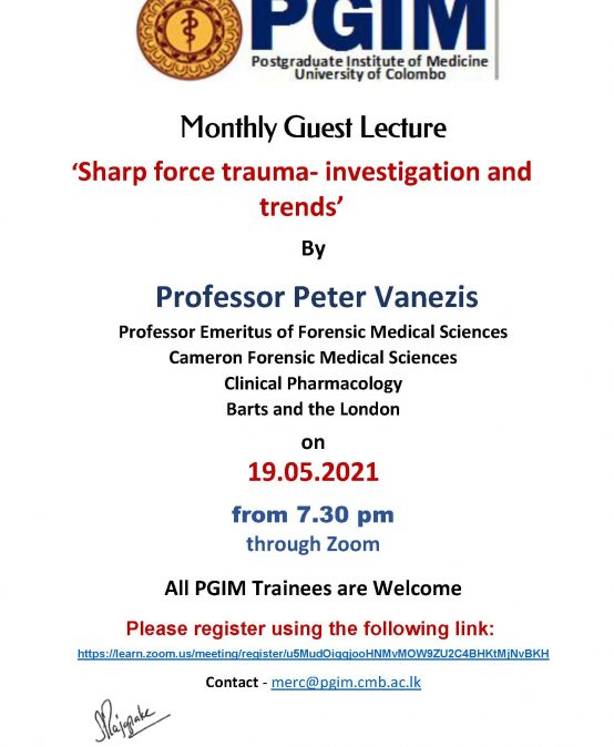 Monthly Guest Lecture 'Sharp force trauma- investigation and trends' By Professor Peter Vanezis